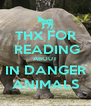 THX FOR  READING ABOUT IN DANGER ANIMALS - Personalised Poster A4 size