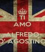 TI AMO  ALFREDO D' AGOSTINO - Personalised Poster A4 size