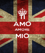 TI AMO AMORE MIO  - Personalised Poster A4 size