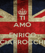 TI AMO  ENRICO CIARROCCHI - Personalised Poster A4 size