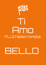 Ti  Amo FLUO telecronista  BELLO  - Personalised Poster A4 size