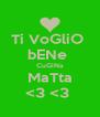 Ti VoGliO  bENe  CuGiNa MaTta <3 <3  - Personalised Poster A4 size