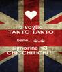ti voglio TANTO TANTO bene... ^_^ signorina <3  CHICCHIRICHI !!  - Personalised Poster A4 size