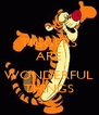 TIGGERS ARE  WONDERFUL THINGS - Personalised Poster A4 size