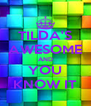 TILDA'S AWESOME AND YOU KNOW IT - Personalised Poster A4 size