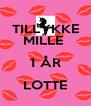 TILLYKKE MILLE  1 ÅR LOTTE  - Personalised Poster A4 size