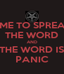 TIME TO SPREAD THE WORD AND THE WORD IS PANIC - Personalised Poster A4 size