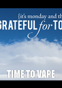 TIME TO VAPE - Personalised Poster A4 size