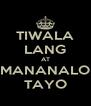 TIWALA LANG AT MANANALO TAYO - Personalised Poster A4 size