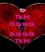 TKM tktktktk TaTa tktktktk TKM - Personalised Poster A4 size