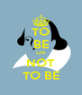 TO BE OR NOT TO BE - Personalised Poster A4 size