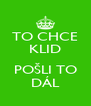 TO CHCE KLID  POŠLI TO DÁL - Personalised Poster A4 size