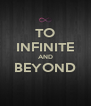 TO INFINITE AND BEYOND  - Personalised Poster A4 size