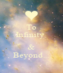 To Infinity   & Beyond... - Personalised Poster A4 size