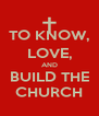 TO KNOW, LOVE, AND BUILD THE CHURCH - Personalised Poster A4 size