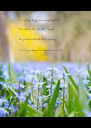 To make you happy, means everything to me,  You make me feel the best i can be,   We planted a seed, 26th of January,  It will grow big and strong and into - Personalised Poster A4 size