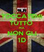 TOCCATEMI TUTTO  MA  NON GLI 1D - Personalised Poster A4 size