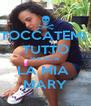 TOCCATEMI  TUTTO MA NON  LA MIA  MARY - Personalised Poster A4 size