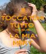 TOCCATEMI TUTTO  MA NON  LA MIA MERY - Personalised Poster A4 size
