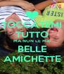 TOCCATEMI TUTTO MA NON LE MIE BELLE AMICHETTE - Personalised Poster A4 size