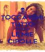 TOCCATEMI TUTTO MA NON LE MIE CIPOLLE - Personalised Poster A4 size