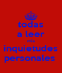 todas a leer mis inquietudes personales  - Personalised Poster A4 size