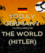 TODAY GERMANY TOMORROW THE WORLD (HITLER) - Personalised Poster A4 size