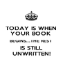 TODAY IS WHEN YOUR BOOK  BEGINS...THE REST  IS STILL UNWRITTEN! - Personalised Poster A4 size