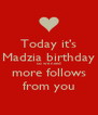 Today it's Madzia birthday so we need more follows from you - Personalised Poster A4 size