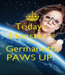 Todays  Monster = Franci Germanotta PAWS UP!  - Personalised Poster A4 size