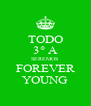TODO 3° A SEREMOS FOREVER YOUNG - Personalised Poster A4 size