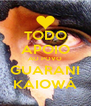 TODO APOIO AO POVO GUARANI KAIOWÁ - Personalised Poster A4 size