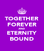 TOGETHER FOREVER AND ETERNITY BOUND - Personalised Poster A4 size