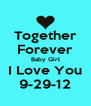 Together Forever Baby Girl I Love You 9-29-12 - Personalised Poster A4 size