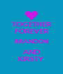 TOGETHER FOREVER BRANDON AND KIRSTY - Personalised Poster A4 size