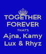 TOGETHER FOREVER THAT'S Ajna, Kamy Lux & Rhyz - Personalised Poster A4 size