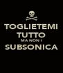 TOGLIETEMI TUTTO MA NON I SUBSONICA  - Personalised Poster A4 size