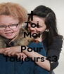 Toi Moi Ces Pour Toujours<3  - Personalised Poster A4 size