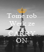Toine rob Werk ze Ria CARRY ON - Personalised Poster A4 size