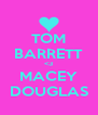 TOM BARRETT <3 MACEY DOUGLAS - Personalised Poster A4 size