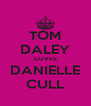 TOM DALEY LOVES DANIELLE CULL - Personalised Poster A4 size