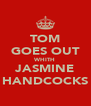 TOM GOES OUT WHITH JASMINE HANDCOCKS - Personalised Poster A4 size