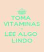 TOMA  VITAMINAS Y LEE ALGO  LINDO - Personalised Poster A4 size