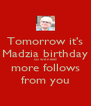 Tomorrow it's Madzia birthday so we need more follows from you - Personalised Poster A4 size