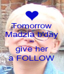 Tomorrow Madzia b'day so give her a FOLLOW - Personalised Poster A4 size