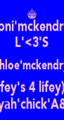 toni'mckendry L'<3'S chloe'mckendry (wifey's 4 lifey)<3 loveyah'chick'A&F<3 - Personalised Poster A4 size