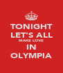 TONIGHT LET'S ALL MAKE LOVE IN OLYMPIA - Personalised Poster A4 size