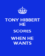 TONY HIBBERT HE SCORES WHEN HE WANTS - Personalised Poster A4 size