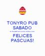 TONYRO PUB SABADO A ROMPER LOS HUEVOS FELICES PASCUAS! - Personalised Poster A4 size