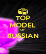 TOP MODEL OF RUSSIAN  - Personalised Poster A4 size